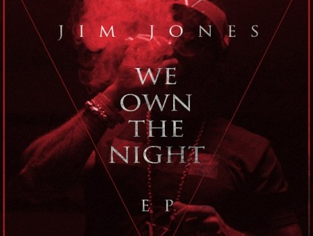 Jim Jones – We Own The Night EP (STREAM)