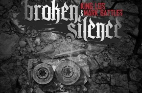King Los & Mark Battles – Broken Silence (Mixtape)