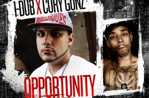 I-Dub – Opportunity (Audio) Ft. Cory Gunz