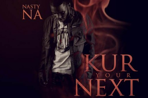 Nasty Na – Kur You Next (Diss Track)