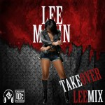 Lee Mazin – Takeover (LeeMix) (Addressing Recent Shots Taken At Her)