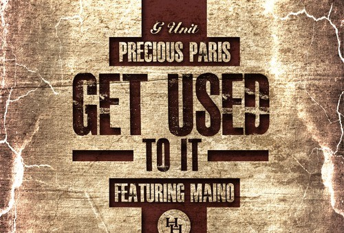 Precious Paris – Get Used To It Feat. Maino