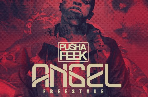 Pusha Feek – Angels Freestyle