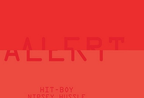 Hit-Boy – Alert Ft. Nipsey Hussle (Prod by Hit-Boy & HazeBanga)