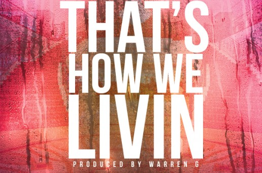 TeeFlii – That's How We Livin' Ft. Snoop Dogg and Warren G