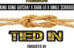 King Kong Gotcha x Unkle $crooge x Dark Lo – Tied Inn