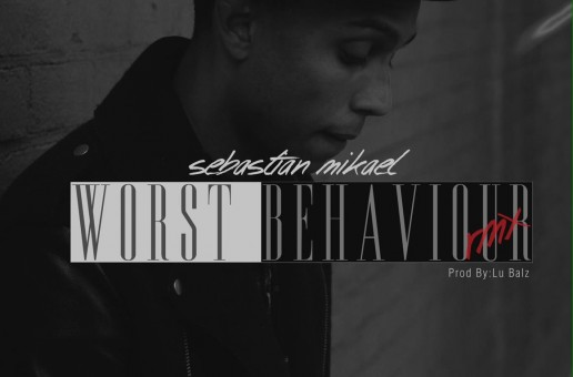 Sebastian Mikael – Worst Behavior (Remix)