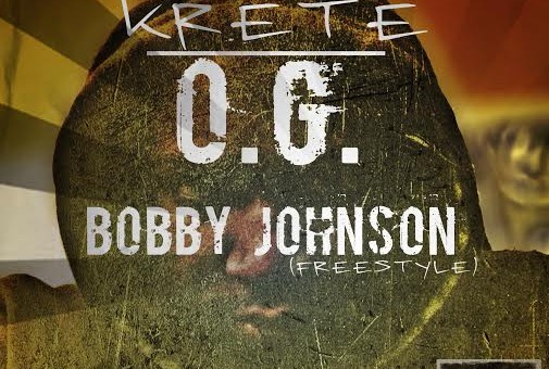 Krete – OG Bobby Johnson (Freestyle)