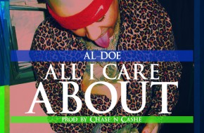 Al-Doe – All I Care About (Prod. By Chase N. Cashe)