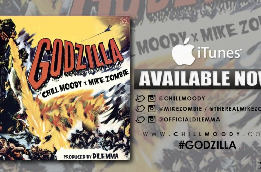 Chill Moody x Mike Zombie – Godzilla (Prod. by Dilemma)