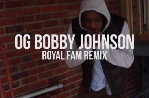 Phil Adé – OG Bobby Johnson (Royal Fam Remix) (Video)