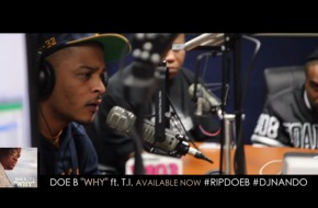 T.I. Opens Up About Doe B & DJ Nando With DJ Greg Street (Video)