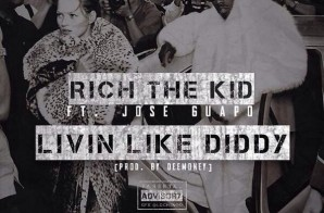 Rich The Kid x Jose Guapo – Livin Like Diddy
