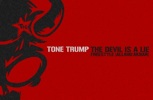 Tone Trump – Devil Is A Lie (Allahu Akbar) Freestyle