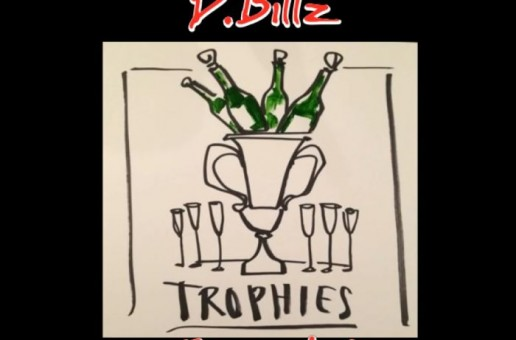 D Billz – Trophies Freestyle