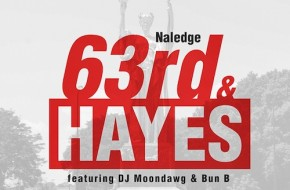 Naledge – 63rd & Hayes (Audio) Ft. DJ MoonDawg & Bun B