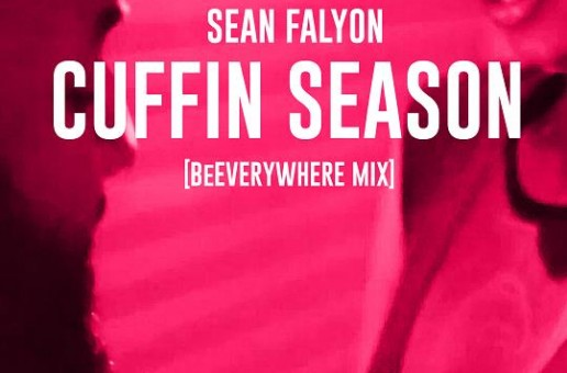 Sean Falyon – Cuffin Season (BeEVERYWHERE mix)