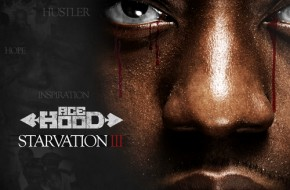Ace Hood – Starvation 3 (Mixtape)