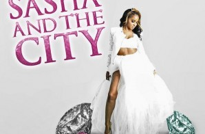 Mz. Shasha – Sasha And The City (Mixtape) (Cover Art + Tracklist)