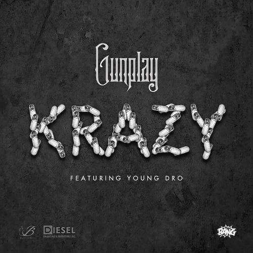 Gunplay Krazy  Gunplay   Krazy Ft. Young Dro