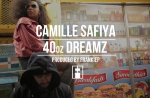 Camille Safiya – 40 oz Dreams (Video)