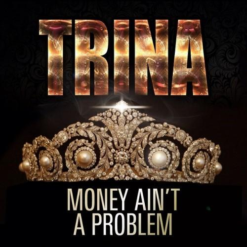 Trina Money Aint A Problem Trina   Money Aint A Problem & You