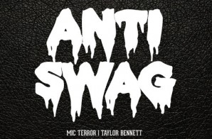 Mic Terror – Anti-Swag ft. Taylor Bennett (Produced by Cardo)