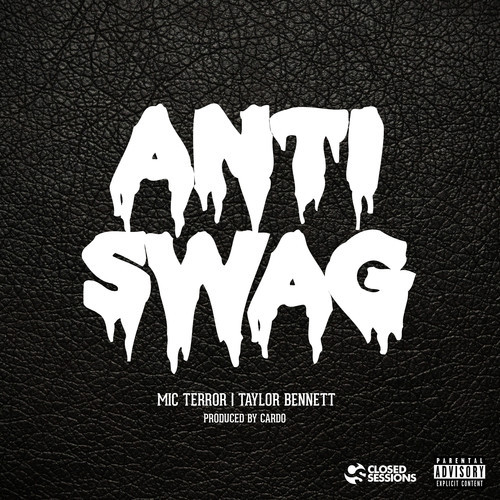 artworks 000070886047 gxh7ne t500x500 Mic Terror – Anti Swag ft. Taylor Bennett (Produced by Cardo)