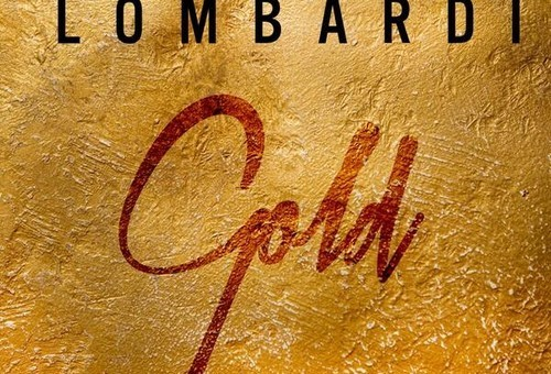 Lombardi – Gold Ft. Quilly & Pusha Feek