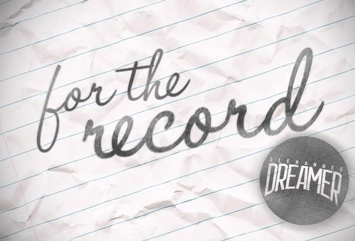Alexander Dreamer – For The Record