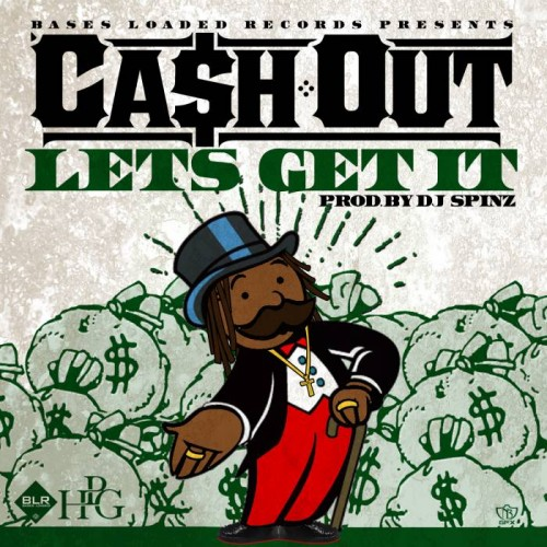 cashout lets get it 500x500 Ca$h Out   Lets Get It (Prod. by DJ Spinz)