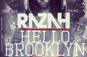 Razah – Hello Brooklyn ft. Maino, Troy Ave & Uncle Murda