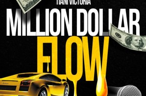 Tiani Victoria – Million Dollar Flow
