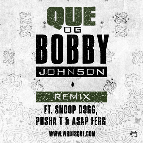 que bobby johnson remix Que x Snoop Dogg x A$AP Ferg x Pusha T   OG Bobby Johnson (Remix)