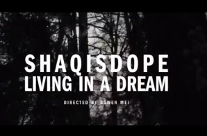 ShaqIsDope – Living In a Dream (Video)