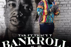Tak – Bankroll Ft. Tracy T