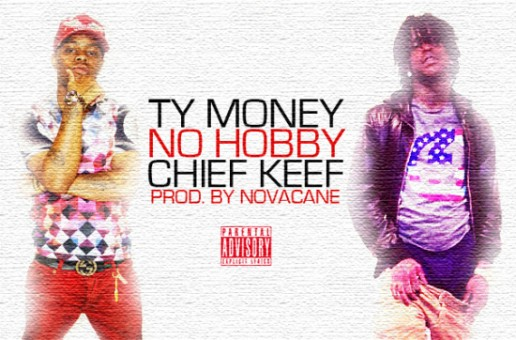Ty Money – No Hobby ft. Chief Keef