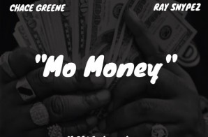 Chace Greene x Ray Snypez – Mo Money