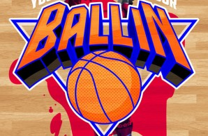 Young Lyxx x K Major – Ballin (Prod. by Blacktop Hero)