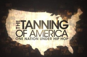 The Tanning Of America: One Nation Under Hip Hop Pt. 2 (Full Episode) (Video)