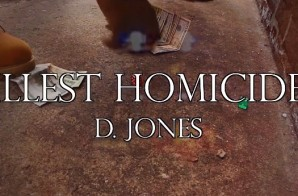 D. Jones – Illest Homicide (Video)