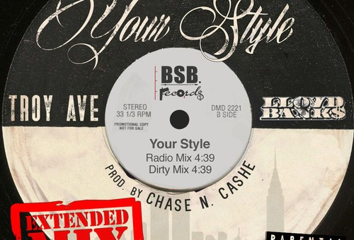 Troy Ave – Your Style ft. Lloyd Banks (Extended Version)