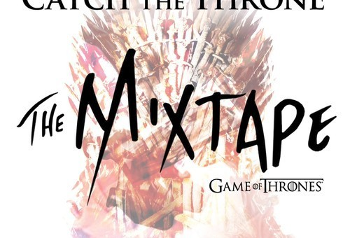HBO&#8217;s <em>Catch The Throne</em> Mixtape (Stream)