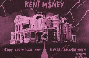 Kent M$NEY – Home Alone ft. Hit-Boy, Audio Push, N.No, B.Carr & B Mac The Queen