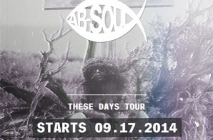 """Win Tickets To See Ab-Soul's """"These Days Tour"""" In Atlanta Via Fort Knox & HHS1987"""