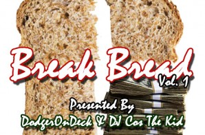 DodgerOnDeck & DJ Cos The Kid – Break Bread Vol. 1 (Mixtape)