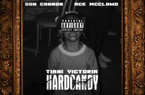 Tiani Victoria – Hard Candy (Mixtape) (Hosted by Don Cannon & Ace McClowd)