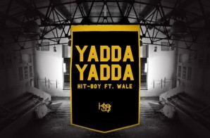 Hit-Boy – Yadda Yadda Ft. Wale