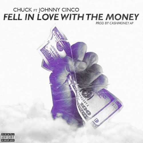 chu-500x500 Chuck - Fell In Love With The Money Ft. Johnny Cinco