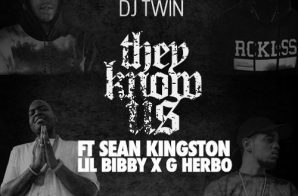 DJ Twin – They Know Us Ft. Sean Kingston x Lil Bibby x G Herbo